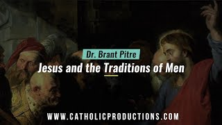Jesus and the Traditions of Men