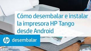 Cómo desembalar e instalar la impresora HP Tango desde Andr...