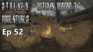 S.T.A.L.K.E.R. - Autumn Aurora 2.1 Adventures - Ep 52: Working for Freedom