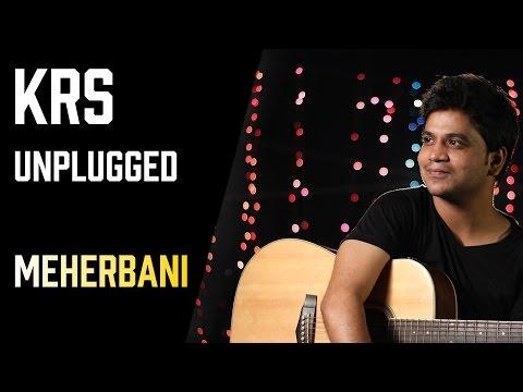 Meherbani   KRS Unplugged   Ep 1  ...