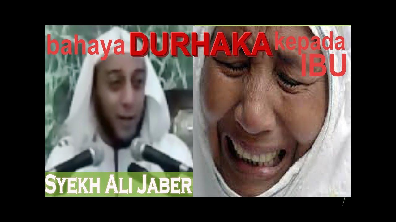 Durhaka Kepada Ibu Ceramah Syekh Ali Jaber Youtube