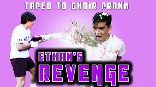TAPED TO A CHAIR PRANK!! Ethan's REVENGE!
