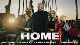 HOME - Machine Gun Kelly X Ambassadors amp Bebe Rexha instrumental with rap