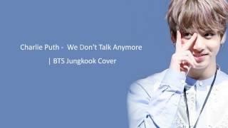 Baixar BTS Jungkook - We Don't Talk Anymore (Cover) [Lyrics]