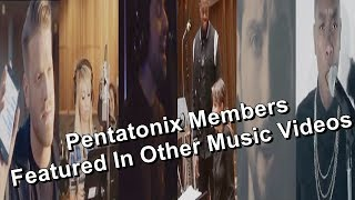 Pentatonix Members Featured In Other Music Videos