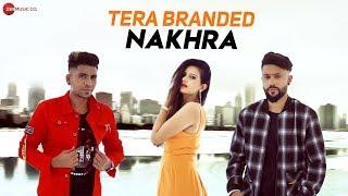Tera Branded Nakhra - Official Music Video | YSB Young Saby | Rahul Sathe | Sagar Sathe