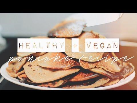 The BEST Healthy, Vegan Pancake Recipe! ♡ - chanelegance