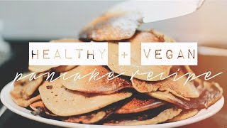 The Best Healthy, Vegan Pancake Recipe! ♡ - Chanelegance