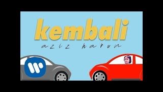 Download lagu Kembali - Aziz Harun (Official Lyric)