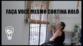 FAÇA VOCÊ MESMO CORTINA ROLO DE BAMBU