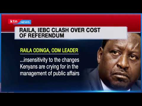 Raila Odinga and IEBC clash over the cost of referendum