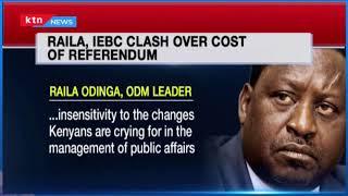 Raila Odinga and IEBC clash over the cost of referendum