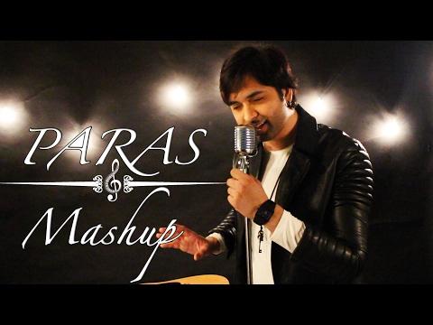 Mashup - Paras | Arijit Singh | Ankit Tiwari | Cover #PARASrendition