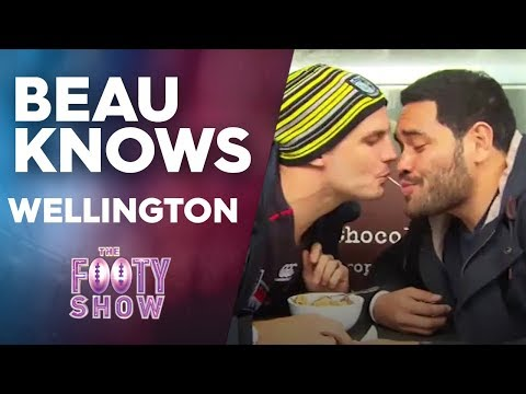Beau Knows Wellington | NRL Footy Show