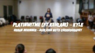 Playinwitme feat. Kehlani - KYLE   Beginner   Ashleigh Choreography