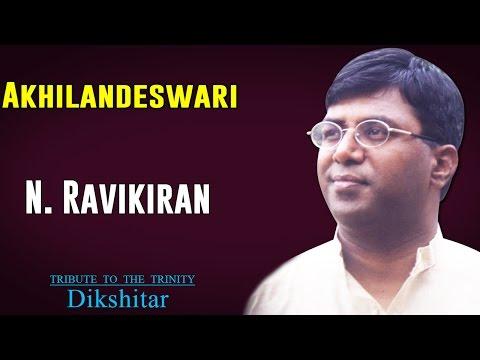 Akhilandeswari   N. Ravikiran   ( Album: Tribute to the Trinity - Dikshitar )