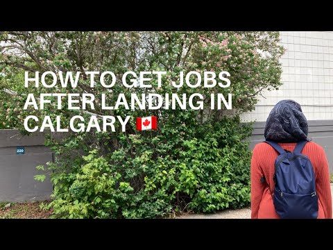 HOW TO GET JOBS AFTER LANDING IN CALGARY | CANADA
