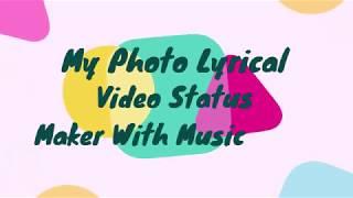 My Photo Lyrical Video Status Maker With Music