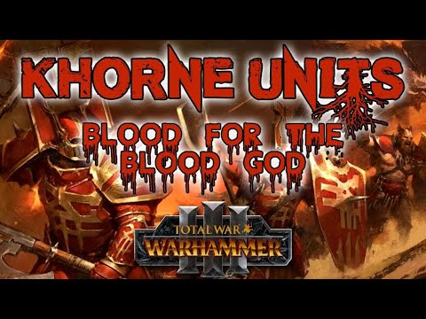 KHORNE UNITS - BLOOD FOR THE BLOOD GOD | Total War Warhammer 3 Unit Cards, Stats & Abilities |