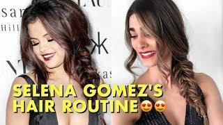 Trying Selena Gomez's Hair Routine | Selena Gomez Hair Tips & Tricks