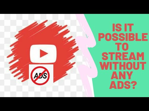 How to stream videos without ads??
