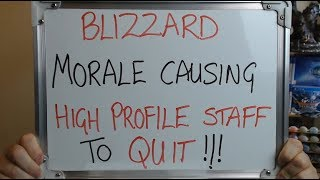 BLIZZARD Low Morale Causing HIGH PROFILE STAFF to QUIT !!