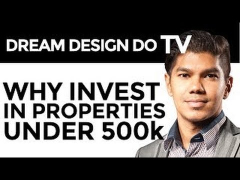 Dream Design Do TV With Zaki Ameer - Why Invest In Properties Under $500k? Episode #8
