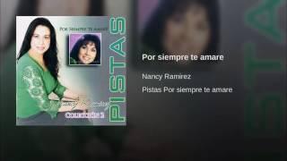 Pista Original: Por Siempre Te Amaré - Nancy Ramírez.