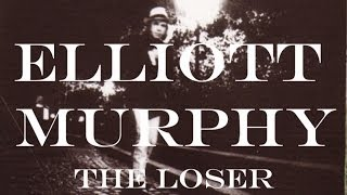 Elliott Murphy - The Loser