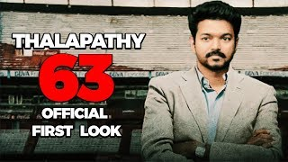 THALAPATHY 63: Official First & Second Look Release Date | Thalapathy Vijay