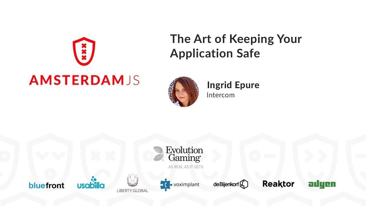 The Art of Keeping Your Application Safe – Ingrid Epure