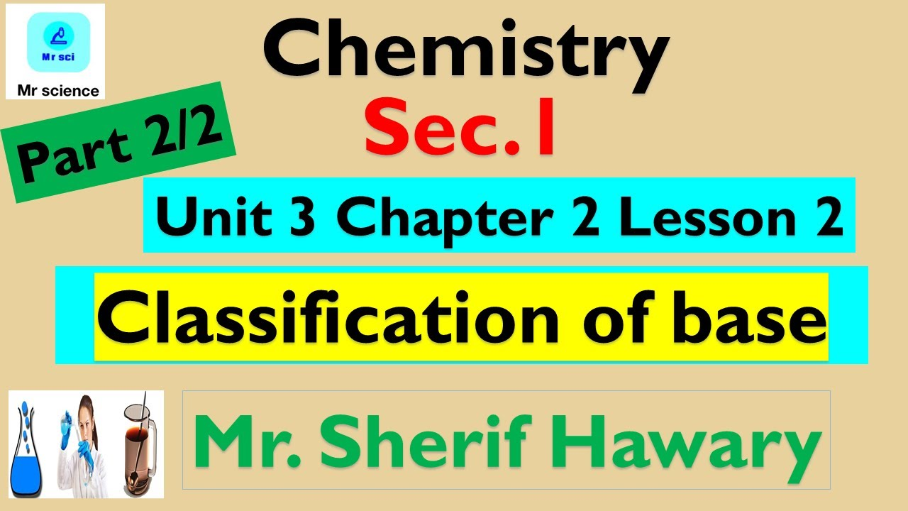 chemistry| sec.1|Unit 3  chapter  2  Lesson 2 | Classification of bases|2/2 | 1st term