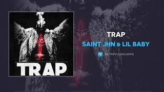 "Saint JHN x Lil Baby ""Trap"" (OFFICIAL AUDIO)"