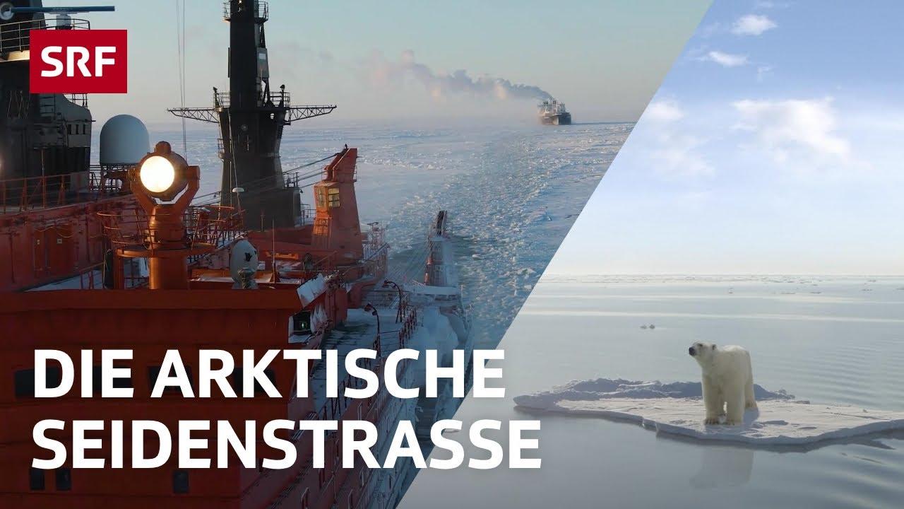 Die Arktische Seidenstrasse   Globale Themen erklärt   #SRFglobal