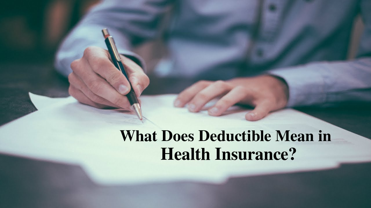 What Does Deductible Mean in Health Insurance? - YouTube