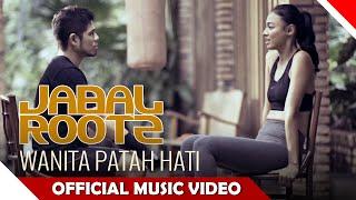 Jabalrootz -  Wanita Patah Hati - Official Music Video - NAGASWARA