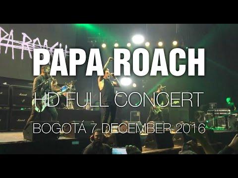 Papa Roach [HD Full Concert] @ Bogotá 6 Dec 2016