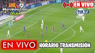 Barcelona vs eibar en vivo laliga 2020 la liga barcel...