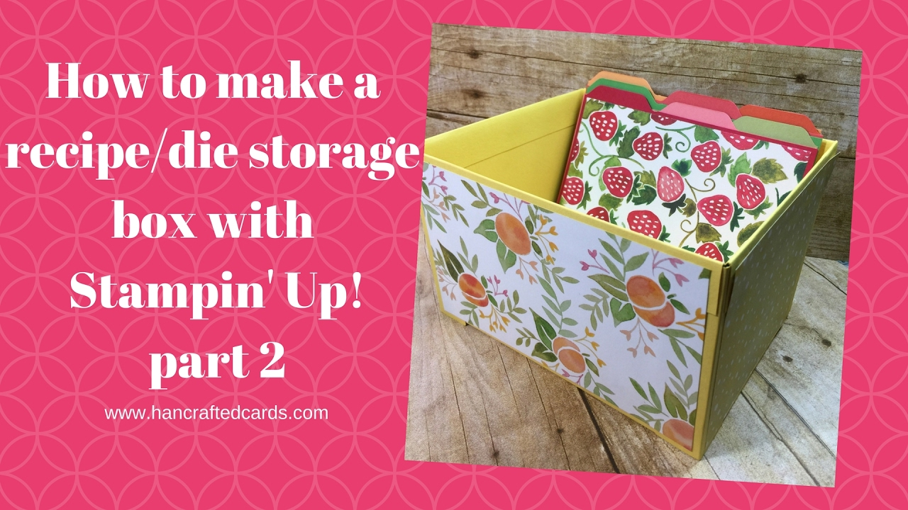 How to make a recipe card die storage box with St&inu0027 Up! Part 2  sc 1 st  YouTube & How to make a recipe card die storage box with Stampinu0027 Up! Part 2 ...