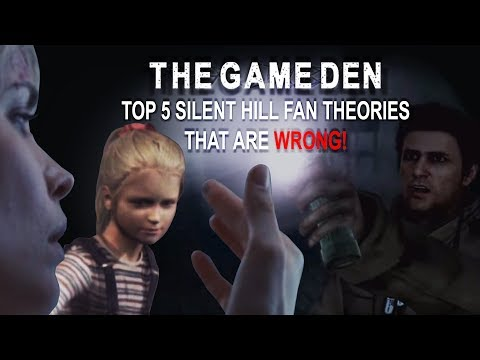 Game Den: Top 5 Silent Hill Fan Theories That are WRONG