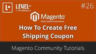Magento Community Tutorials #47 - How To Create Free Shipping Coupon