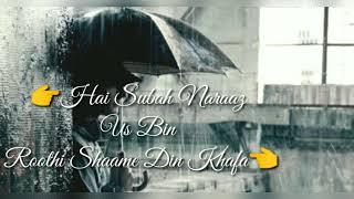 Dhoondta Tha Ek Pal Mein Dil Jise Ye Sau Dafaa..... WhatsApp Status