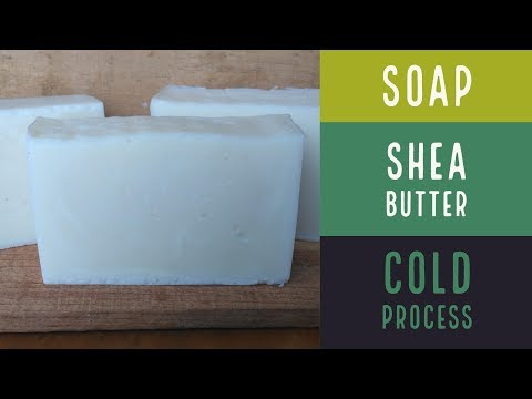 How to Make Shea Butter Soap
