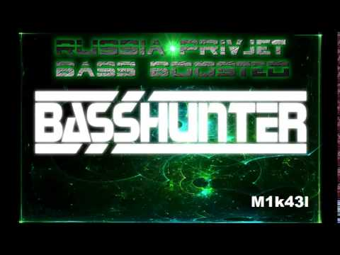 Basshunter Russia Privjet Bass Boosted