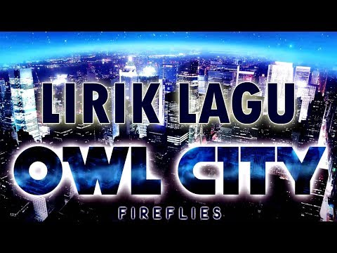 LIRIK LAGU OWL CITY FIREFILES