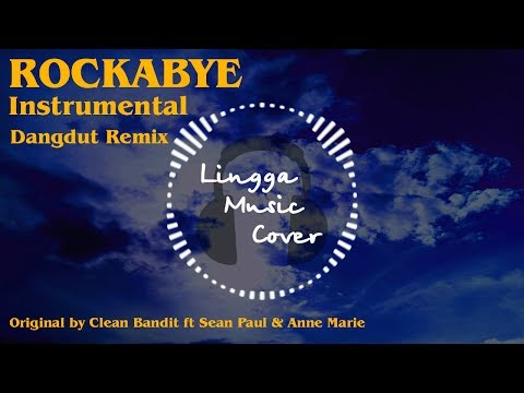 Rockabye - Clean Bandit ft Sean Paul & Anne Marie (Instrumental Dangdut Remix)