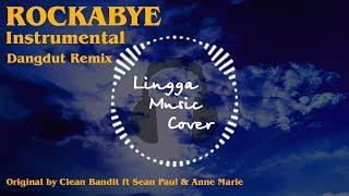 Rockabye - Clean Bandit ft Sean Paul & Anne Marie (Instrumental Dangdut Remix)