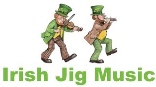 Irish Jig Music: Best of Irish Jig Music Fast for Dance (Traditional with Fiddle)