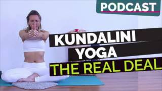 Ep #43: Yoga Podcast | Kundalini Yoga, What It Is & Can it Make You Crazy?
