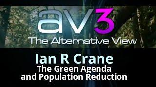 Ian R Crane - The Green Agenda and Population Reduction (RIP Ian R Crane)